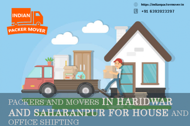 Packers and Movers in Haridwar and Saharanpur for House and Office Shifting