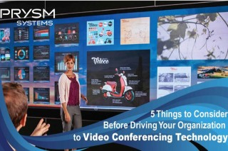 5 Things to Consider Before Driving Your Organization to Video Conferencing Technology